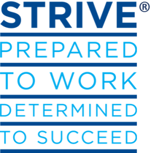 Strive: Prepared to work, determined to succeed.